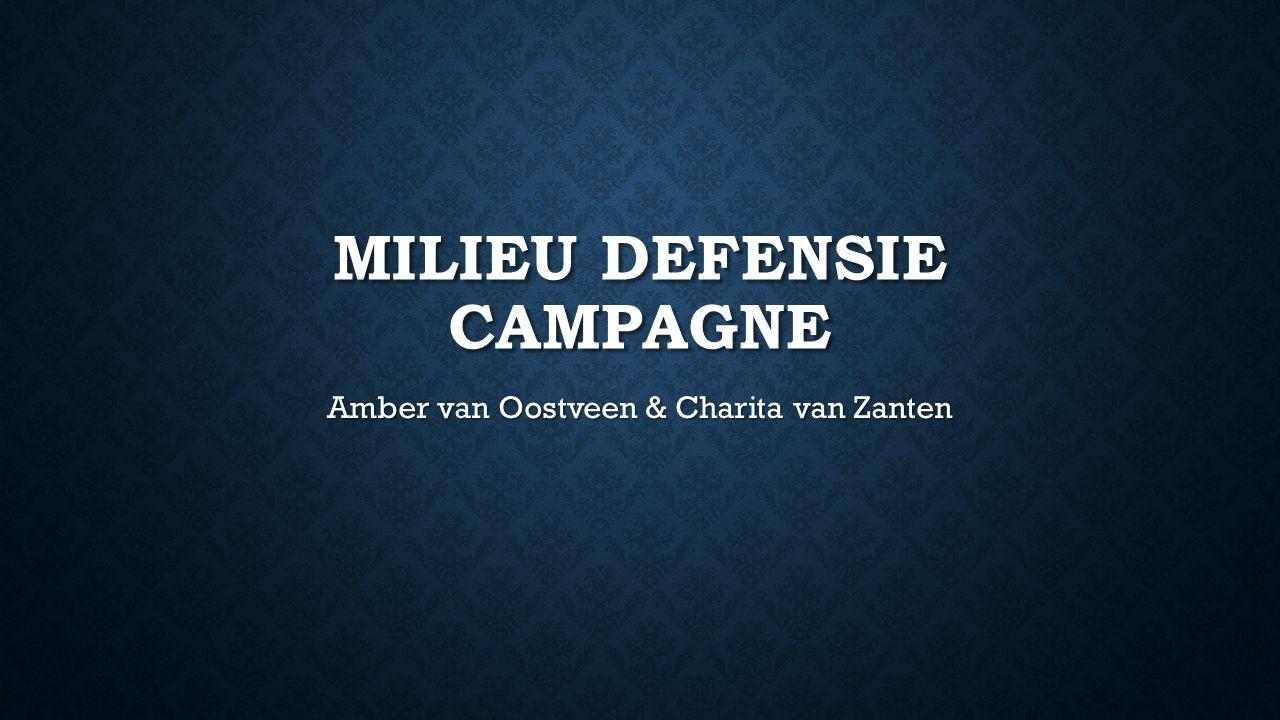 MILIEU DEFENSIE CAMPAGNE Amber van Oostveen & Charita van Zanten
