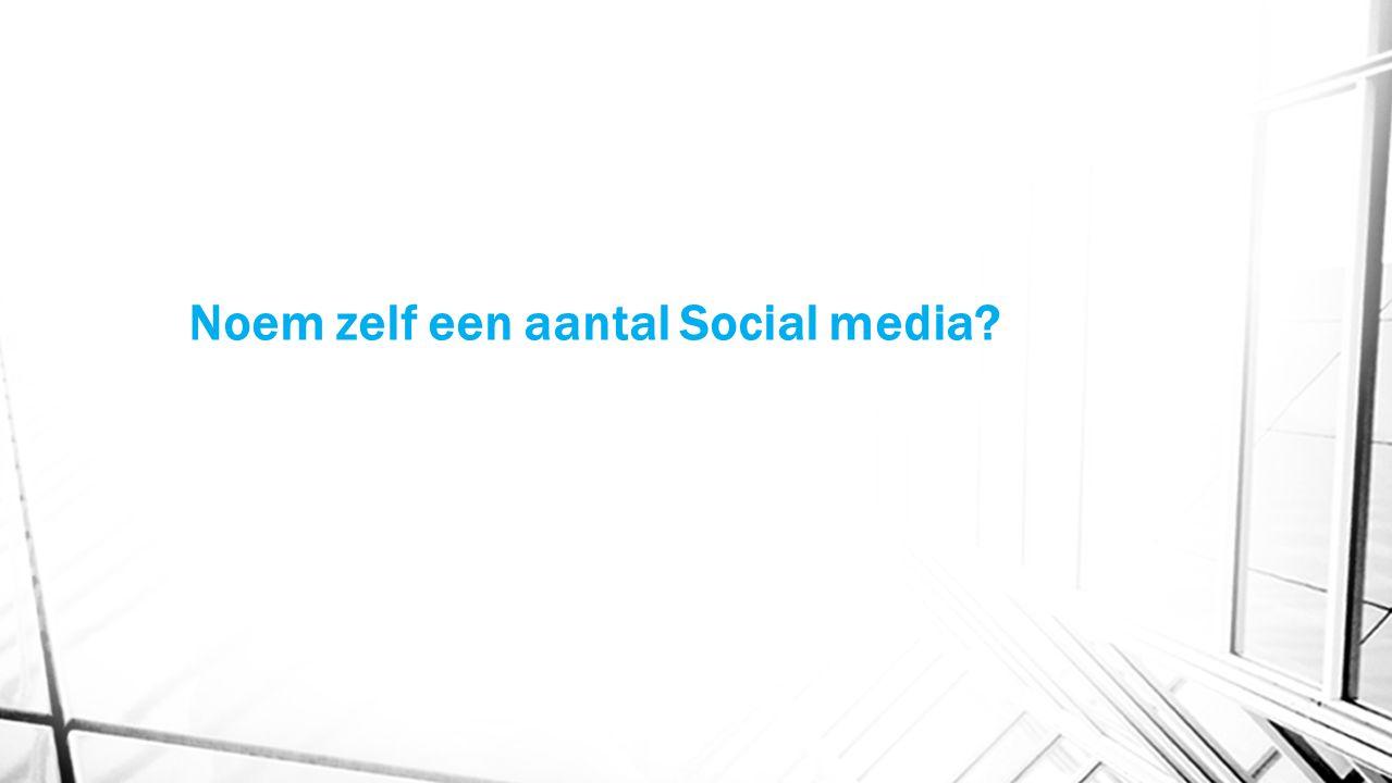Noem zelf een aantal Social media?