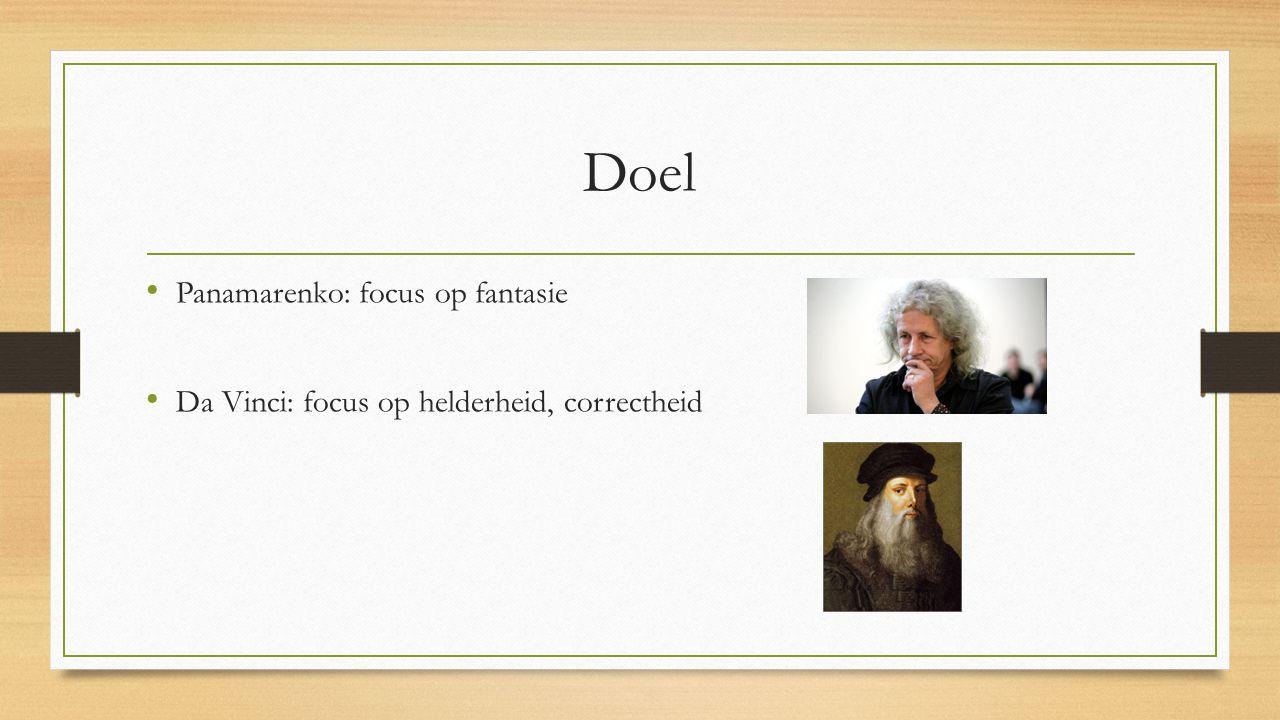 Doel Panamarenko: focus op fantasie Da Vinci: focus op helderheid, correctheid