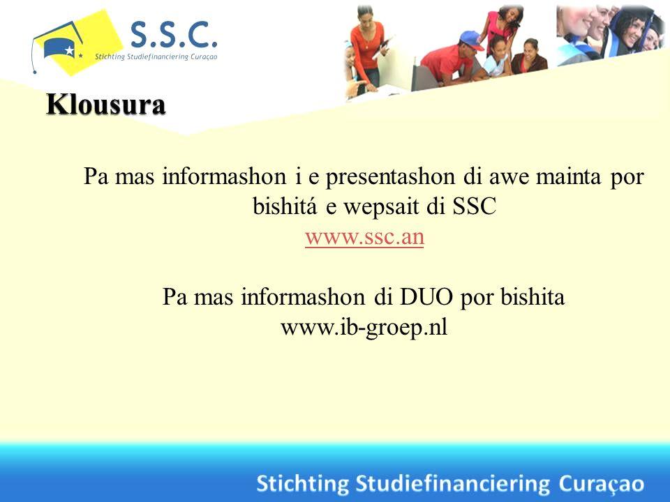Pa mas informashon i e presentashon di awe mainta por bishitá e wepsait di SSC www.ssc.an Pa mas informashon di DUO por bishita www.ib-groep.nl
