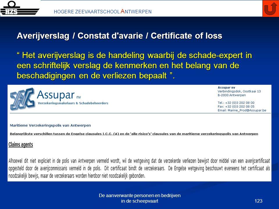 123 De aanverwante personen en bedrijven in de scheepvaart HOGERE ZEEVAARTSCHOOL A NTWERPEN Averijverslag / Constat d'avarie / Certificate of loss Het