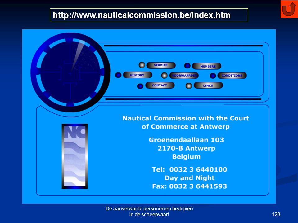 128 De aanverwante personen en bedrijven in de scheepvaart http://www.nauticalcommission.be/index.htm