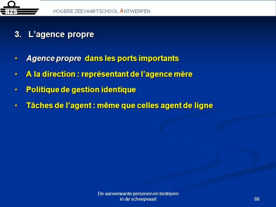 88 De aanverwante personen en bedrijven in de scheepvaart 3. Lagence propre Agence propre dans les ports importantsAgence propre dans les ports import