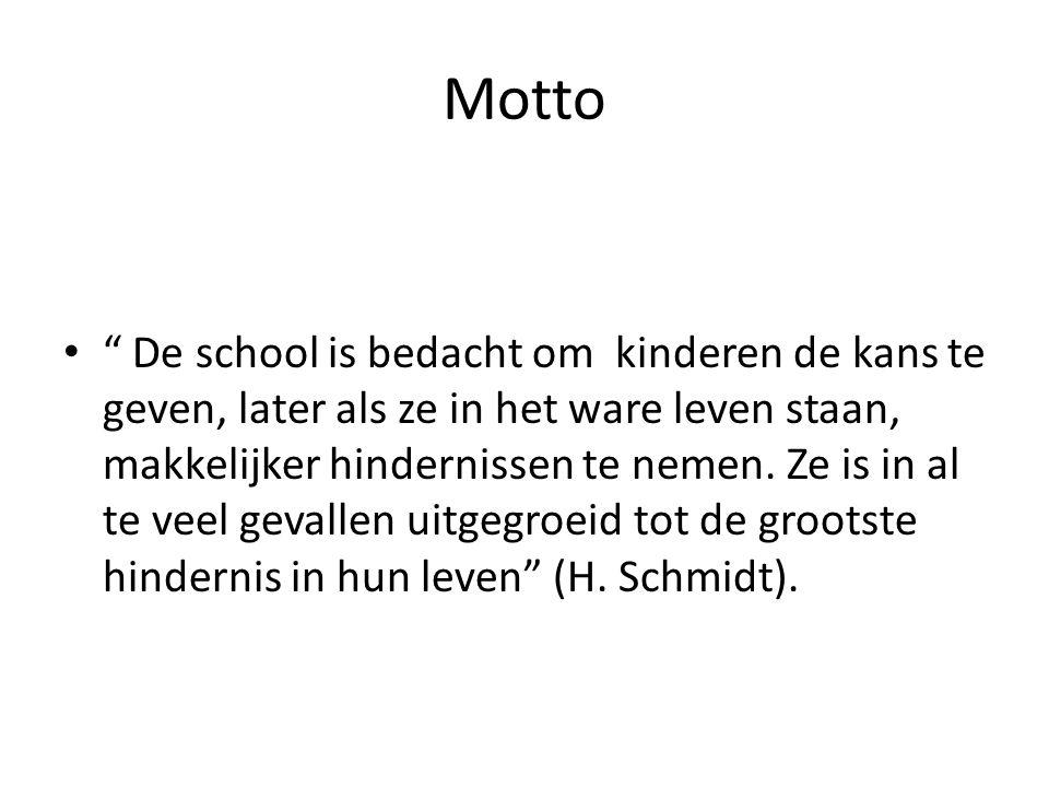 Motto De school is bedacht om kinderen de kans te geven, later als ze in het ware leven staan, makkelijker hindernissen te nemen.