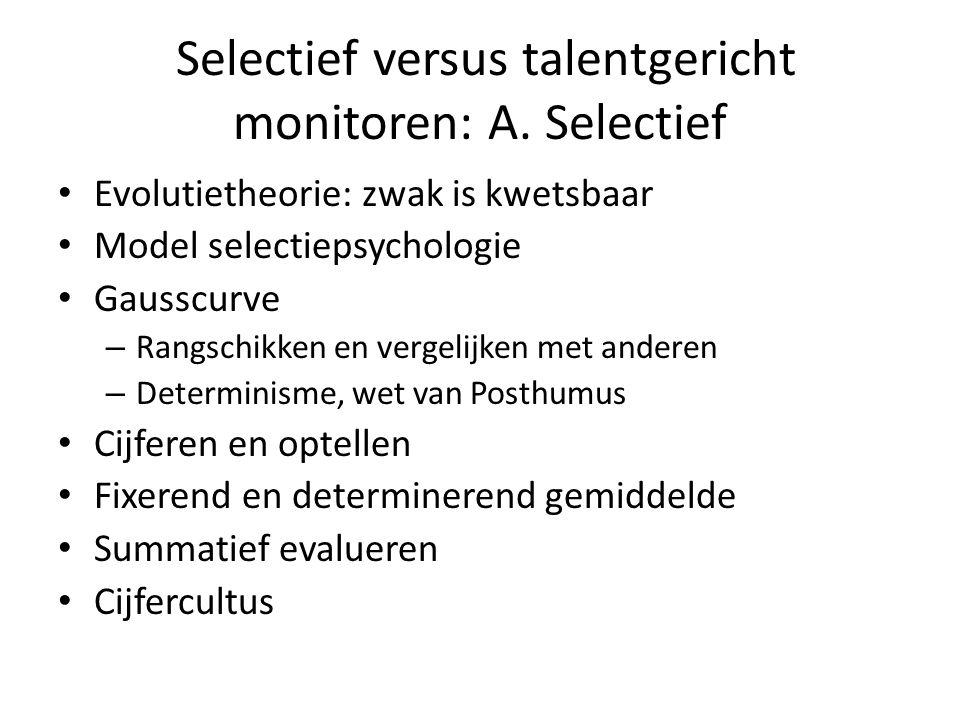 Selectief versus talentgericht monitoren: A.
