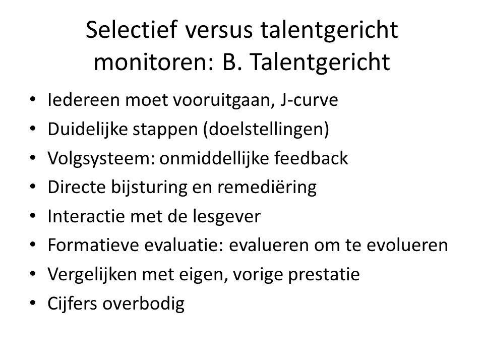 Selectief versus talentgericht monitoren: B.