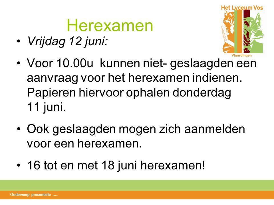 Herexamen Vrijdag 12 juni: Voor 10.00u kunnen niet- geslaagden een aanvraag voor het herexamen indienen.