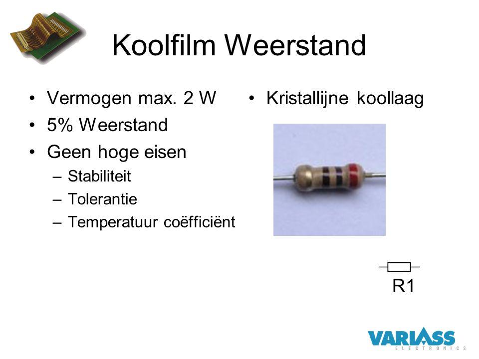 Koolfilm Weerstand Vermogen max. 2 W 5% Weerstand Geen hoge eisen –Stabiliteit –Tolerantie –Temperatuur coëfficiënt Kristallijne koollaag R1