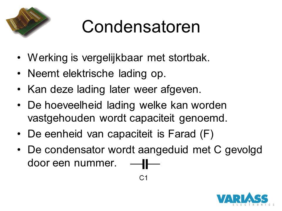 Condensatoren Werking is vergelijkbaar met stortbak. Neemt elektrische lading op. Kan deze lading later weer afgeven. De hoeveelheid lading welke kan