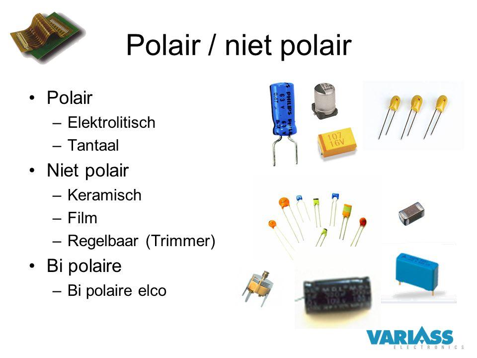 Polair / niet polair Polair –Elektrolitisch –Tantaal Niet polair –Keramisch –Film –Regelbaar (Trimmer) Bi polaire –Bi polaire elco