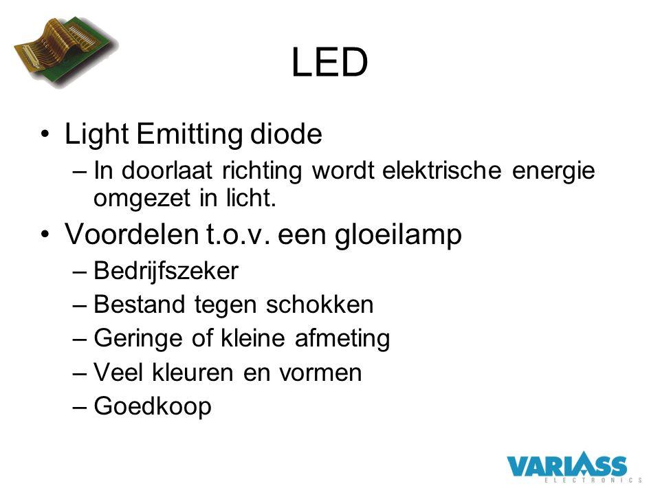 LED Light Emitting diode –In doorlaat richting wordt elektrische energie omgezet in licht. Voordelen t.o.v. een gloeilamp –Bedrijfszeker –Bestand tege