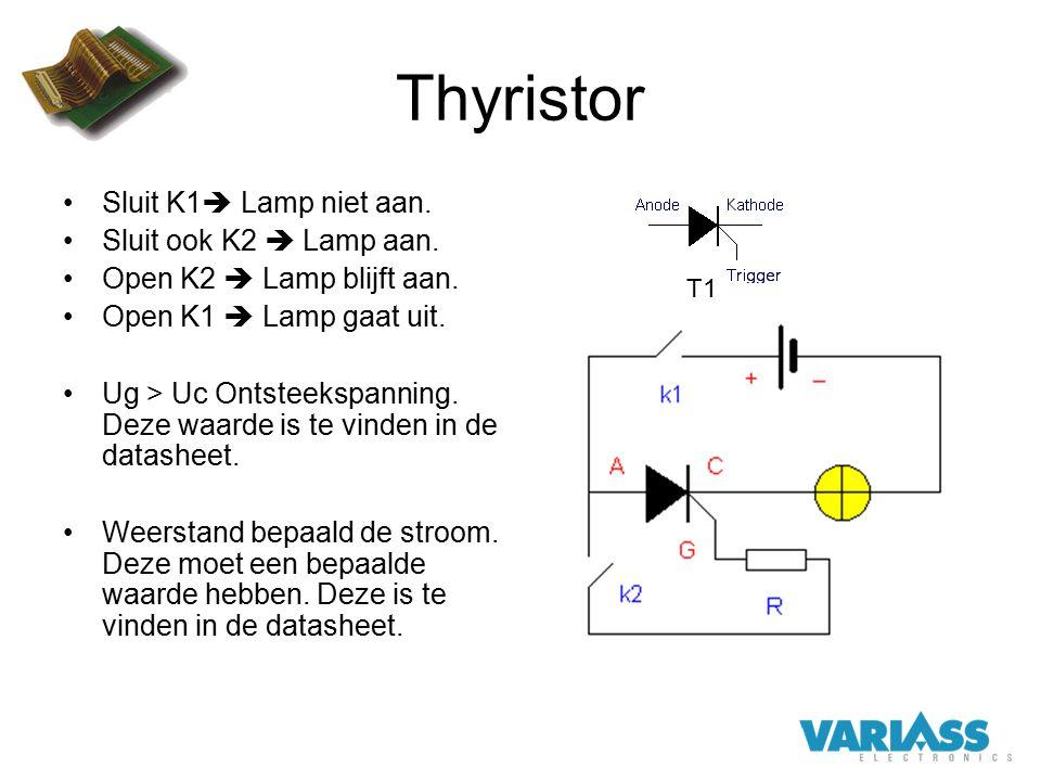 Thyristor Sluit K1  Lamp niet aan. Sluit ook K2  Lamp aan. Open K2  Lamp blijft aan. Open K1  Lamp gaat uit. Ug > Uc Ontsteekspanning. Deze waarde