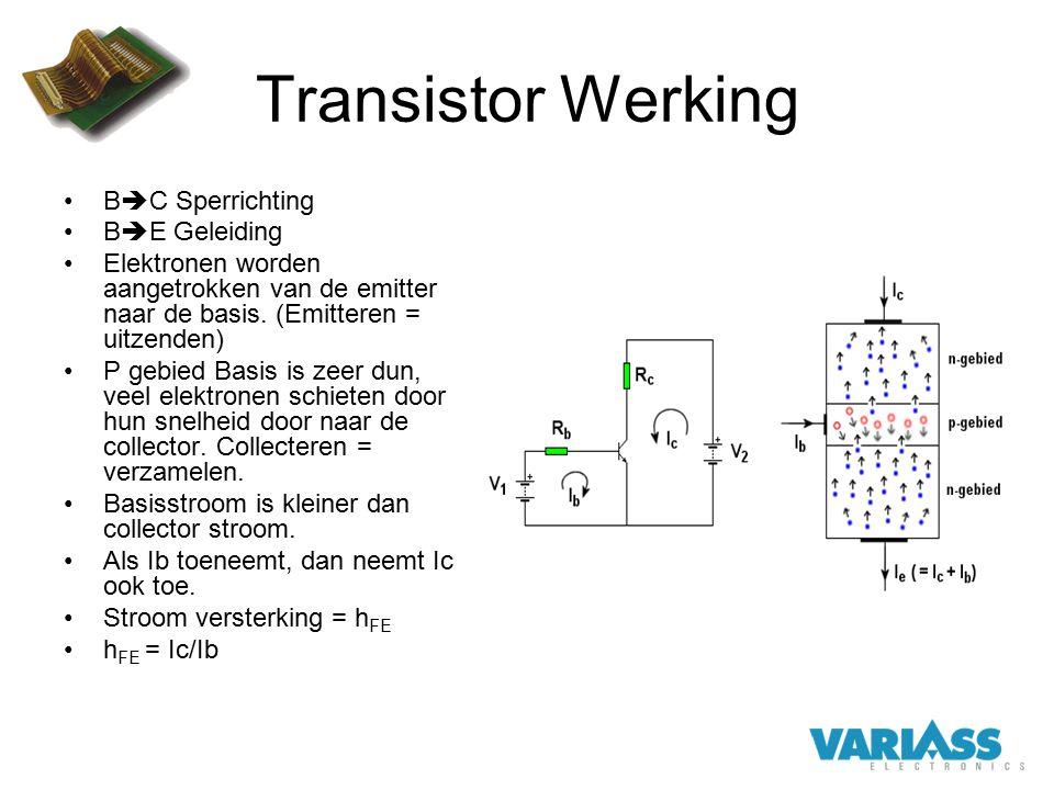 Transistor Werking B  C Sperrichting B  E Geleiding Elektronen worden aangetrokken van de emitter naar de basis. (Emitteren = uitzenden) P gebied Ba