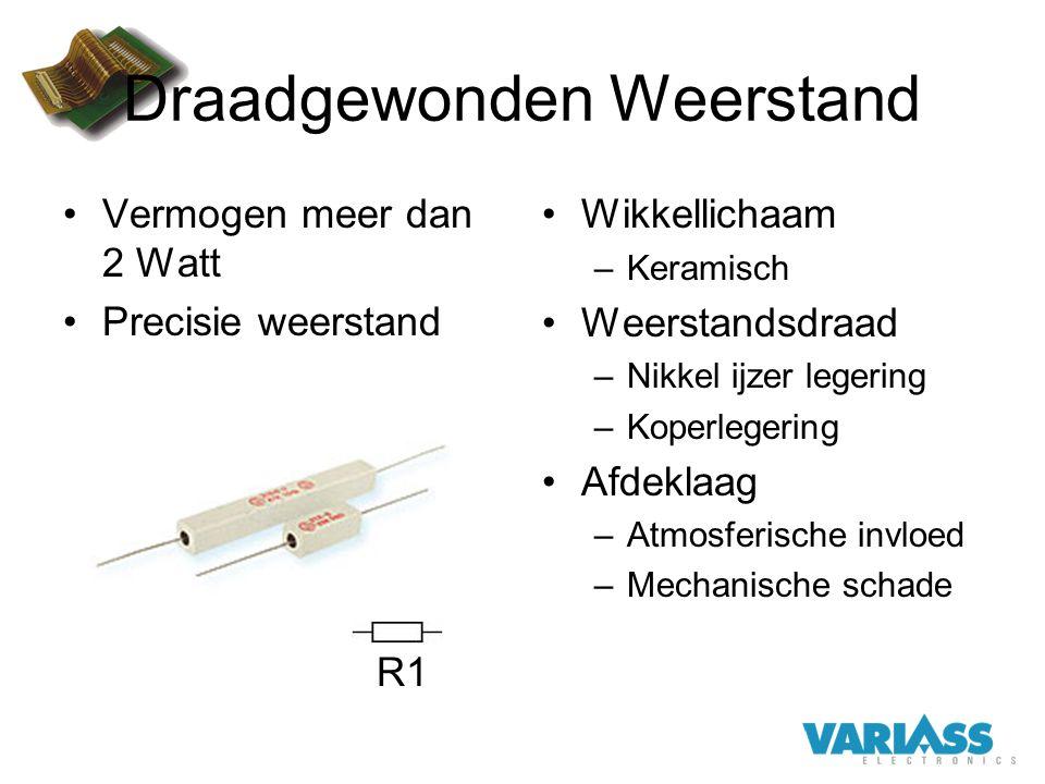 Draadgewonden Weerstand Vermogen meer dan 2 Watt Precisie weerstand R1 Wikkellichaam –Keramisch Weerstandsdraad –Nikkel ijzer legering –Koperlegering