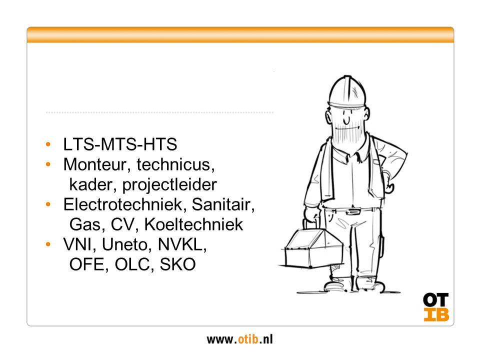 LTS-MTS-HTS Monteur, technicus, kader, projectleider Electrotechniek, Sanitair, Gas, CV, Koeltechniek VNI, Uneto, NVKL, OFE, OLC, SKO
