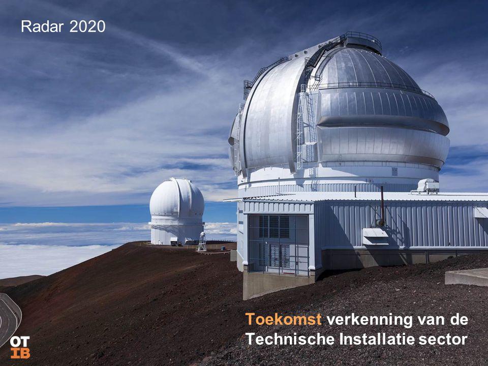 Toekomst verkenning van de Technische Installatie sector Radar 2020