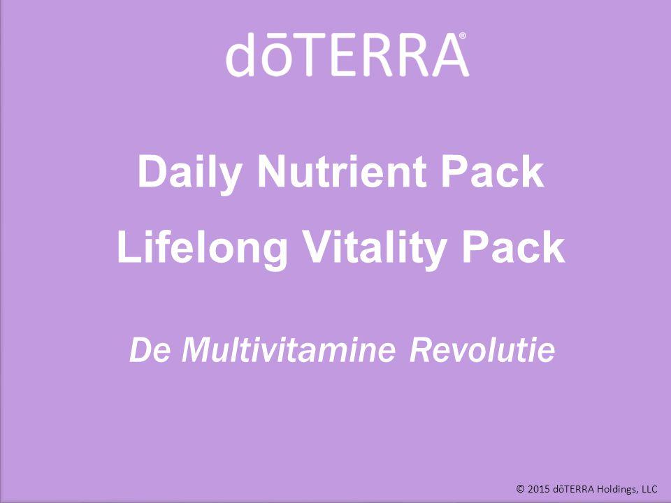 © 2015 dōTERRA Holdings, LLC Gezondheidsvoordelen Lange termijn studies tonen bijwerkingen aan met Mega dosis Versie 1.0 Versie 2.0 Meer is niet beter.