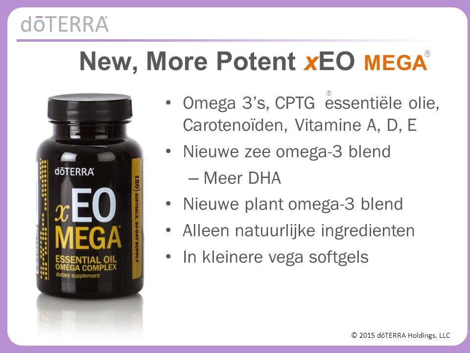 © 2015 dōTERRA Holdings, LLC New, More Potent xEO MEGA Omega 3's, CPTG essentiële olie, Carotenoïden, Vitamine A, D, E Nieuwe zee omega-3 blend – Meer