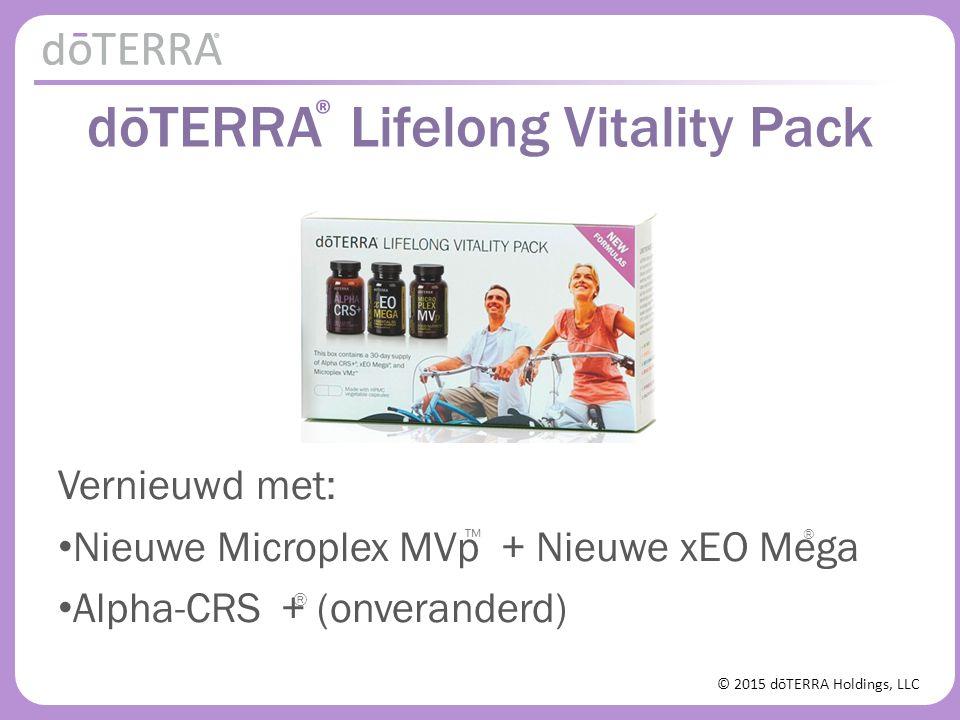 © 2015 dōTERRA Holdings, LLC dōTERRA Lifelong Vitality Pack Vernieuwd met: Nieuwe Microplex MVp + Nieuwe xEO Mega Alpha-CRS + (onveranderd) ® ® ™ ®