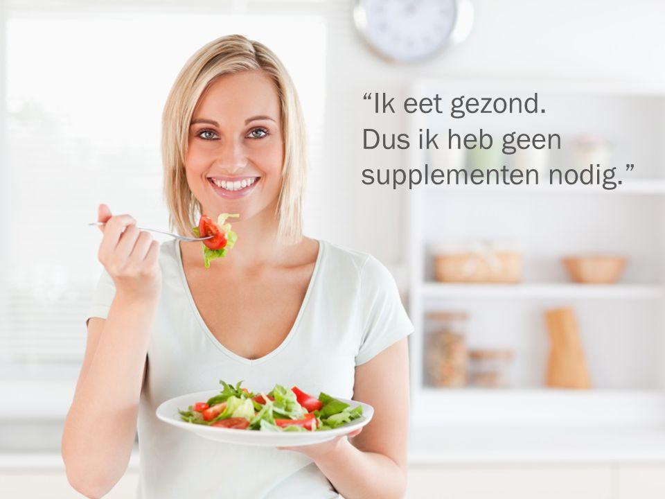 """© 2015 dōTERRA Holdings, LLC """"Ik eet gezond. Dus ik heb geen supplementen nodig."""""""