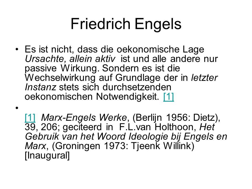 Friedrich Engels Es ist nicht, dass die oekonomische Lage Ursachte, allein aktiv ist und alle andere nur passive Wirkung. Sondern es ist die Wechselwi