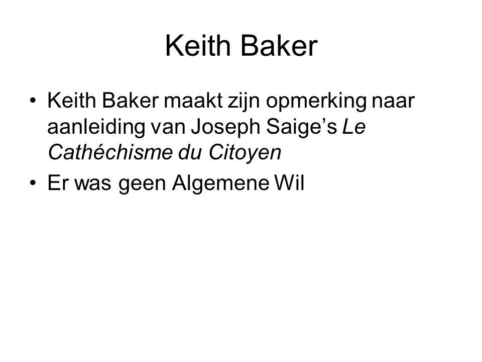 Keith Baker Keith Baker maakt zijn opmerking naar aanleiding van Joseph Saige's Le Cathéchisme du Citoyen Er was geen Algemene Wil