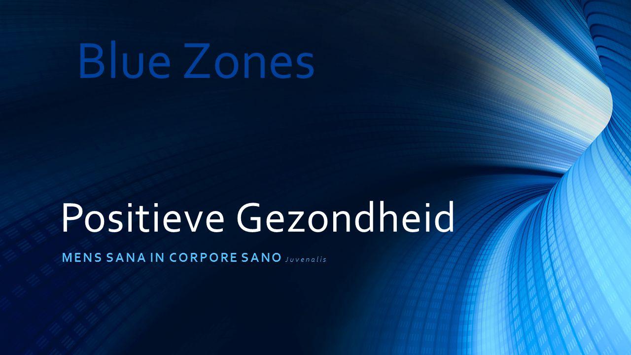 Positieve Gezondheid MENS SANA IN CORPORE SANO Juvenalis Blue Zones