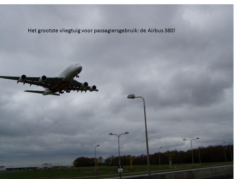 Het grootste vliegtuig voor passagiersgebruik: de Airbus 380!