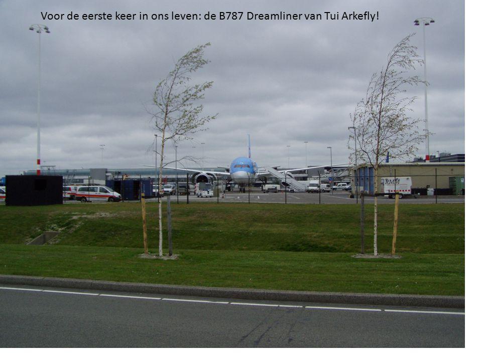Voor de eerste keer in ons leven: de B787 Dreamliner van Tui Arkefly!