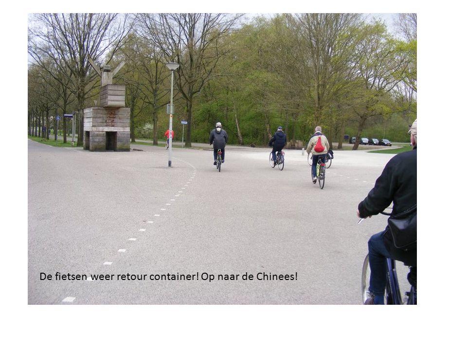 De fietsen weer retour container! Op naar de Chinees!