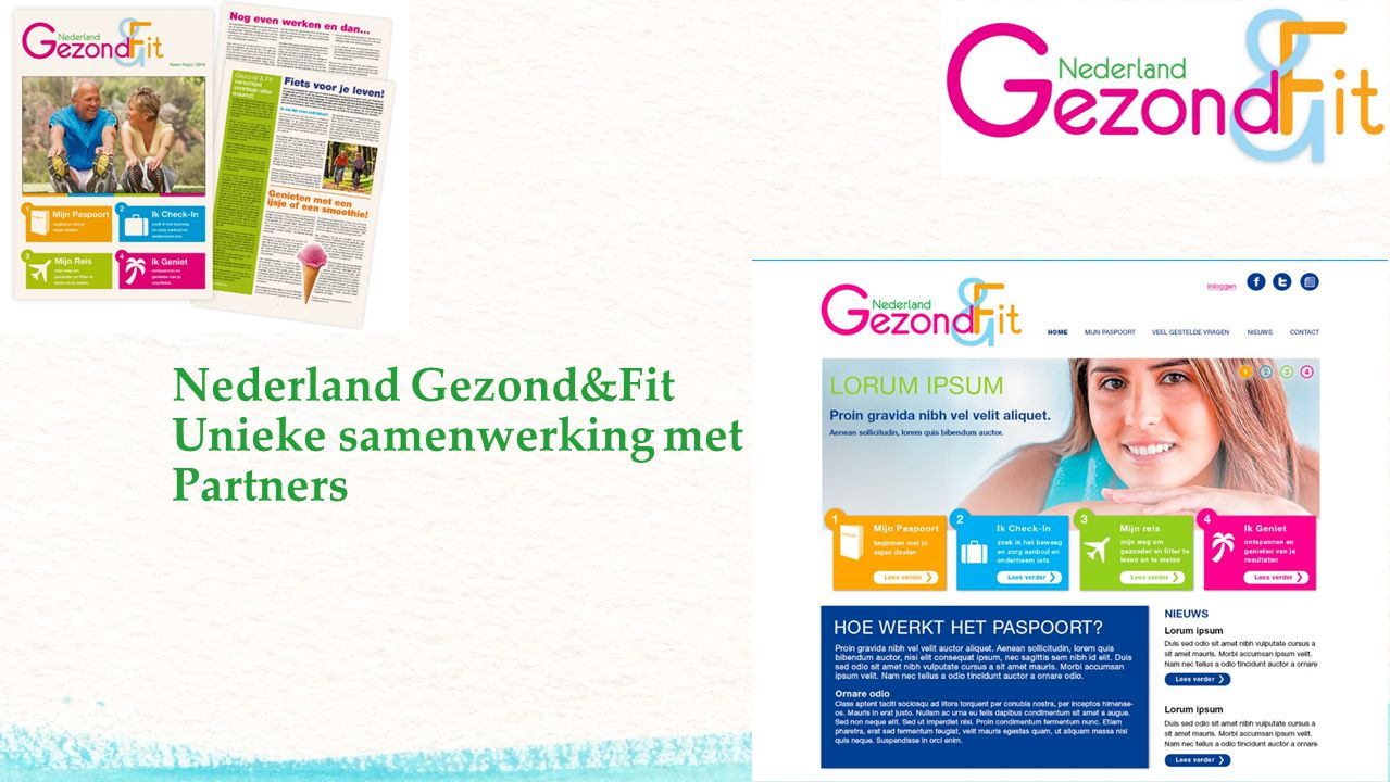 Nederland Gezond&Fit Unieke samenwerking met Partners