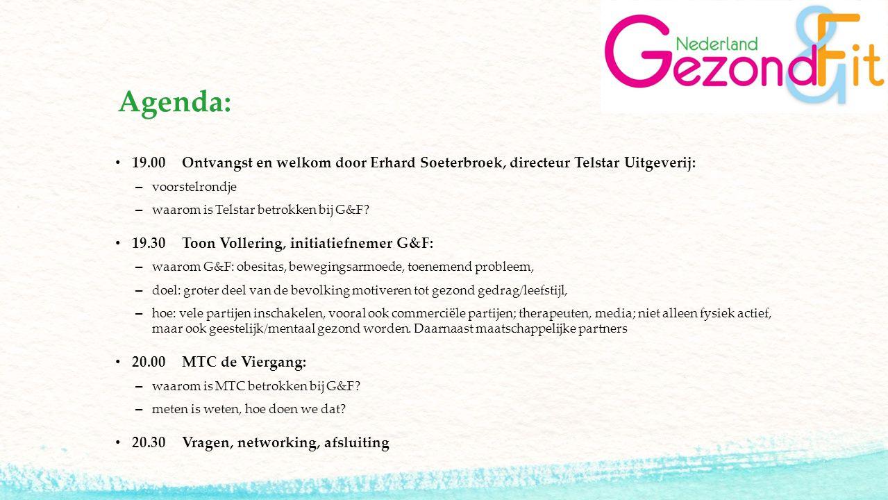 Agenda: 19.00Ontvangst en welkom door Erhard Soeterbroek, directeur Telstar Uitgeverij: – voorstelrondje – waarom is Telstar betrokken bij G&F? 19.30T