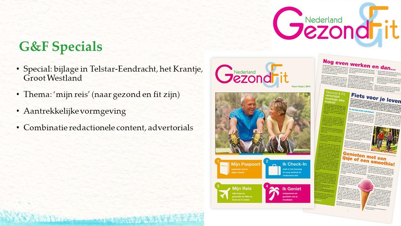 G&F Specials Special: bijlage in Telstar-Eendracht, het Krantje, Groot Westland Thema: 'mijn reis' (naar gezond en fit zijn) Aantrekkelijke vormgeving