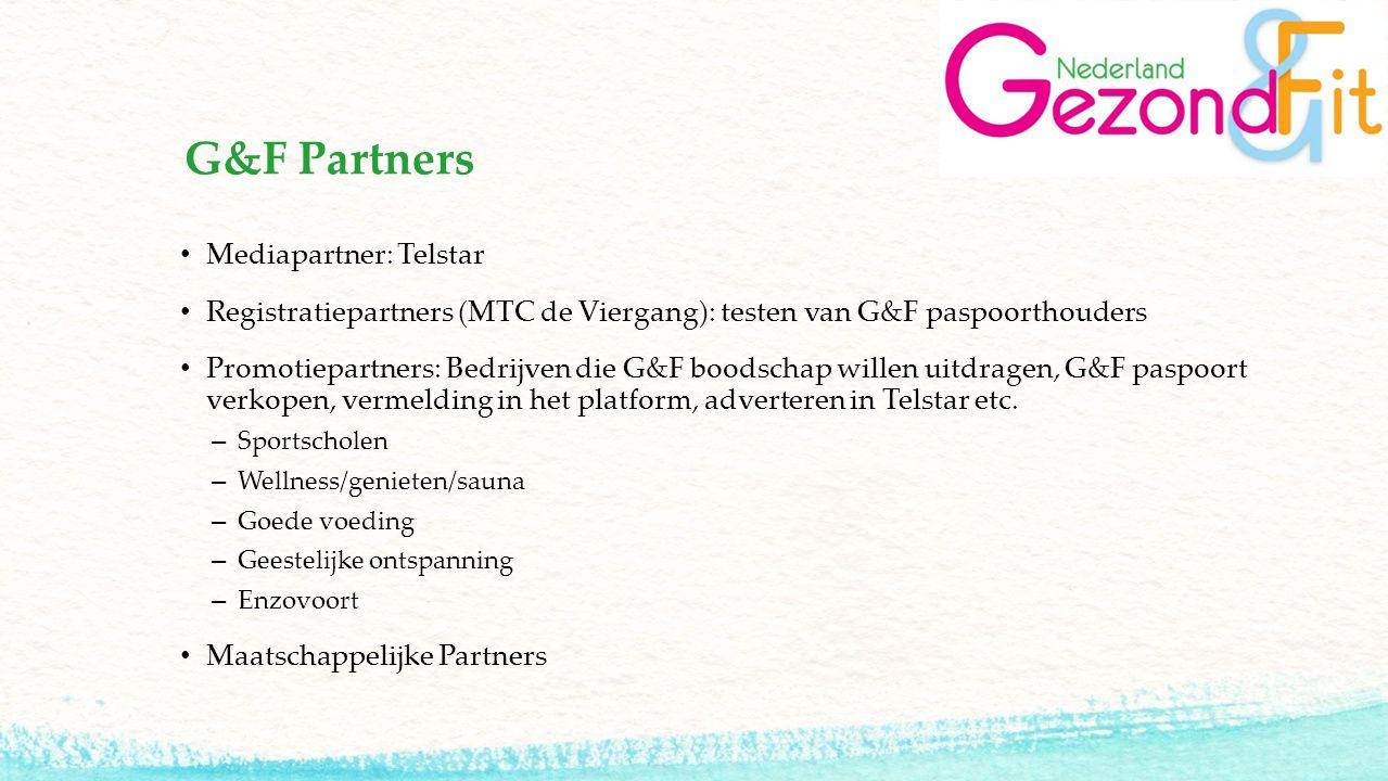 G&F Partners Mediapartner: Telstar Registratiepartners (MTC de Viergang): testen van G&F paspoorthouders Promotiepartners: Bedrijven die G&F boodschap