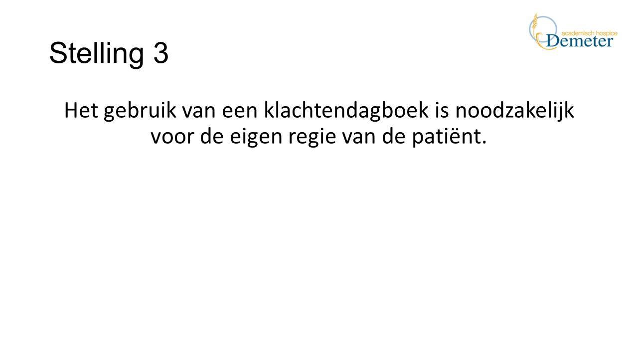 Stelling 3 Het gebruik van een klachtendagboek is noodzakelijk voor de eigen regie van de patiënt.
