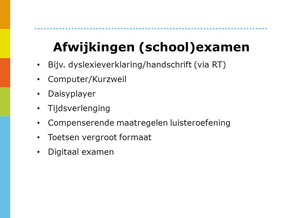 Afwijkingen (school)examen Bijv.