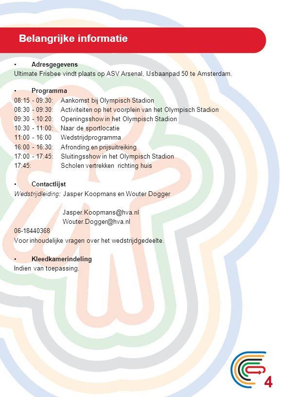 Belangrijke informatie Adresgegevens Ultimate Frisbee vindt plaats op ASV Arsenal, IJsbaanpad 50 te Amsterdam. Programma 08:15 - 09:30: Aankomst bij O
