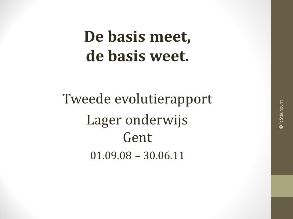 © t Steunpunt De basis meet, de basis weet.