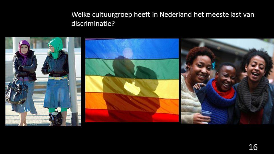 Welke cultuurgroep heeft in Nederland het meeste last van discriminatie? 16