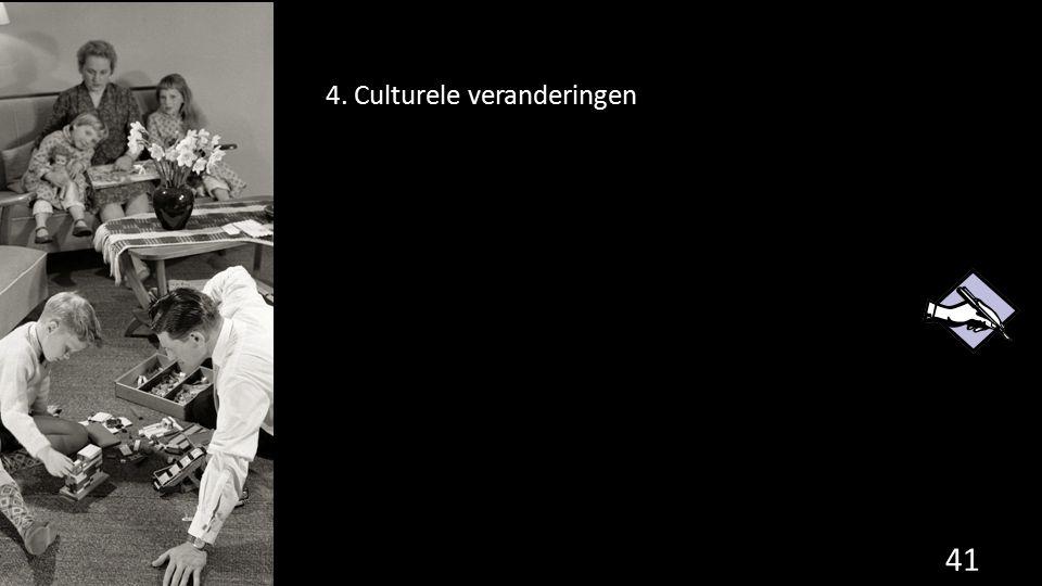 4. Culturele veranderingen 41