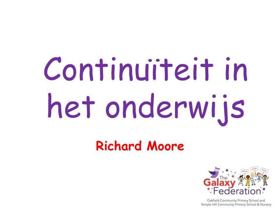 Continuïteit in het onderwijs Richard Moore