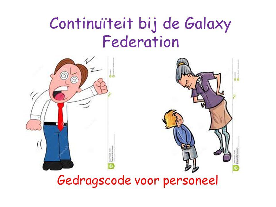 Continuïteit bij de Galaxy Federation Gedragscode voor personeel