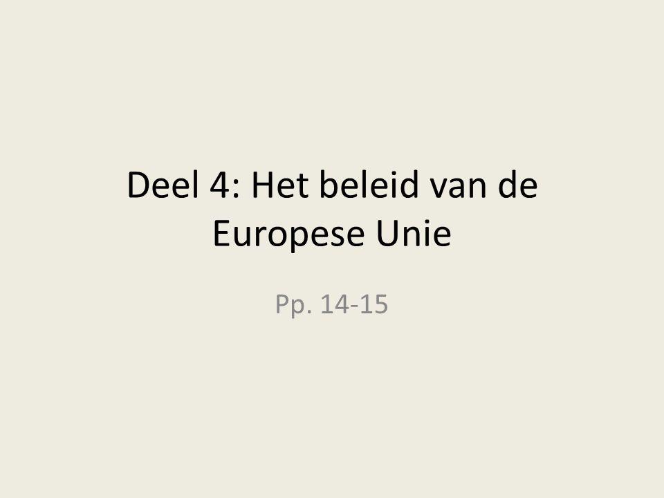 Deel 4: Het beleid van de Europese Unie Pp. 14-15