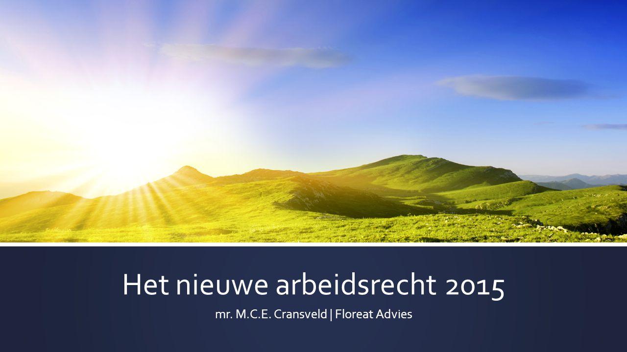 Het nieuwe arbeidsrecht 2015 mr. M.C.E. Cransveld   Floreat Advies