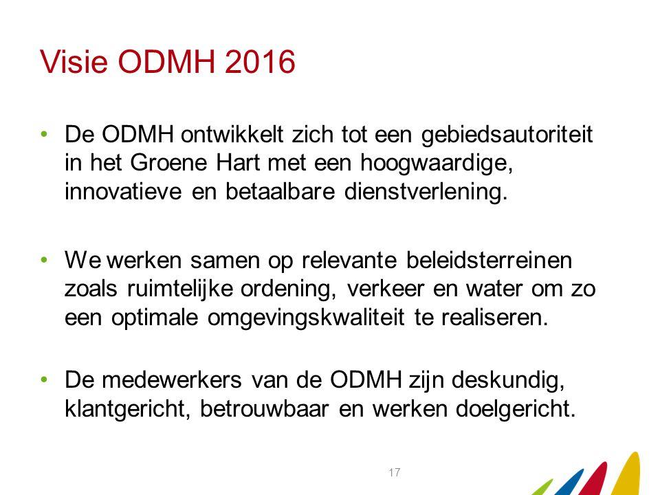 Visie ODMH 2016 De ODMH ontwikkelt zich tot een gebiedsautoriteit in het Groene Hart met een hoogwaardige, innovatieve en betaalbare dienstverlening.