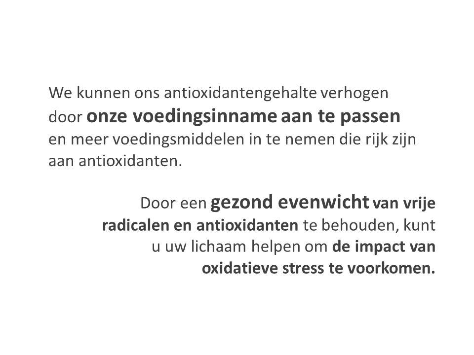Door een gezond evenwicht van vrije radicalen en antioxidanten te behouden, kunt u uw lichaam helpen om de impact van oxidatieve stress te voorkomen.