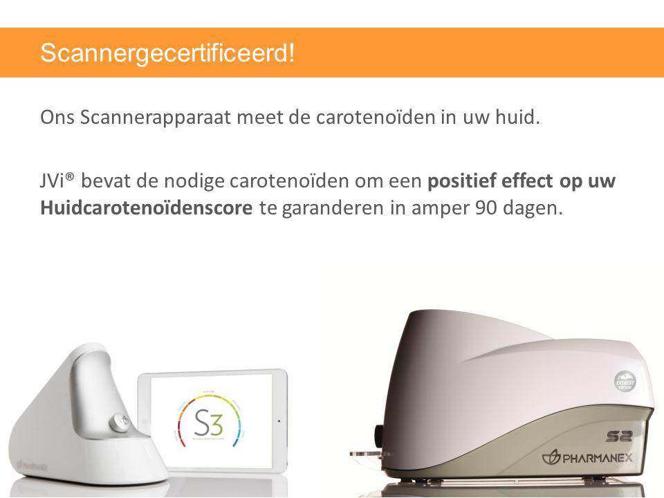 Scannergecertificeerd! Ons Scannerapparaat meet de carotenoïden in uw huid. JVi® bevat de nodige carotenoïden om een positief effect op uw Huidcaroten