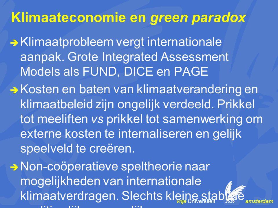 vrije Universiteit amsterdam Klimaateconomie en green paradox  Klimaatprobleem vergt internationale aanpak. Grote Integrated Assessment Models als FU