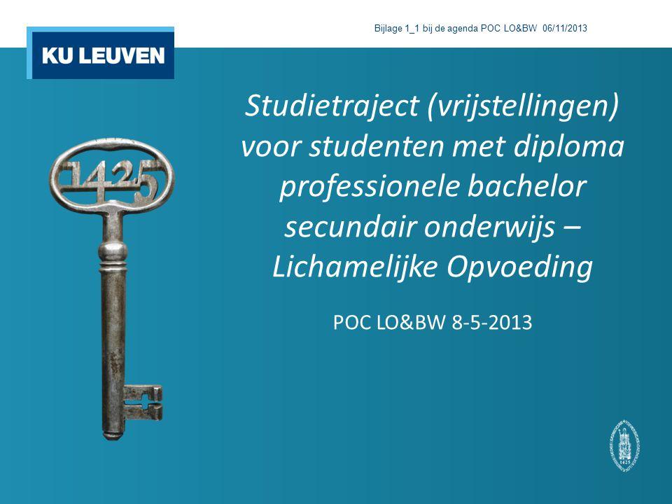 Studietraject (vrijstellingen) voor studenten met diploma professionele bachelor secundair onderwijs – Lichamelijke Opvoeding POC LO&BW 8-5-2013 Bijlage 1_1 bij de agenda POC LO&BW 06/11/2013
