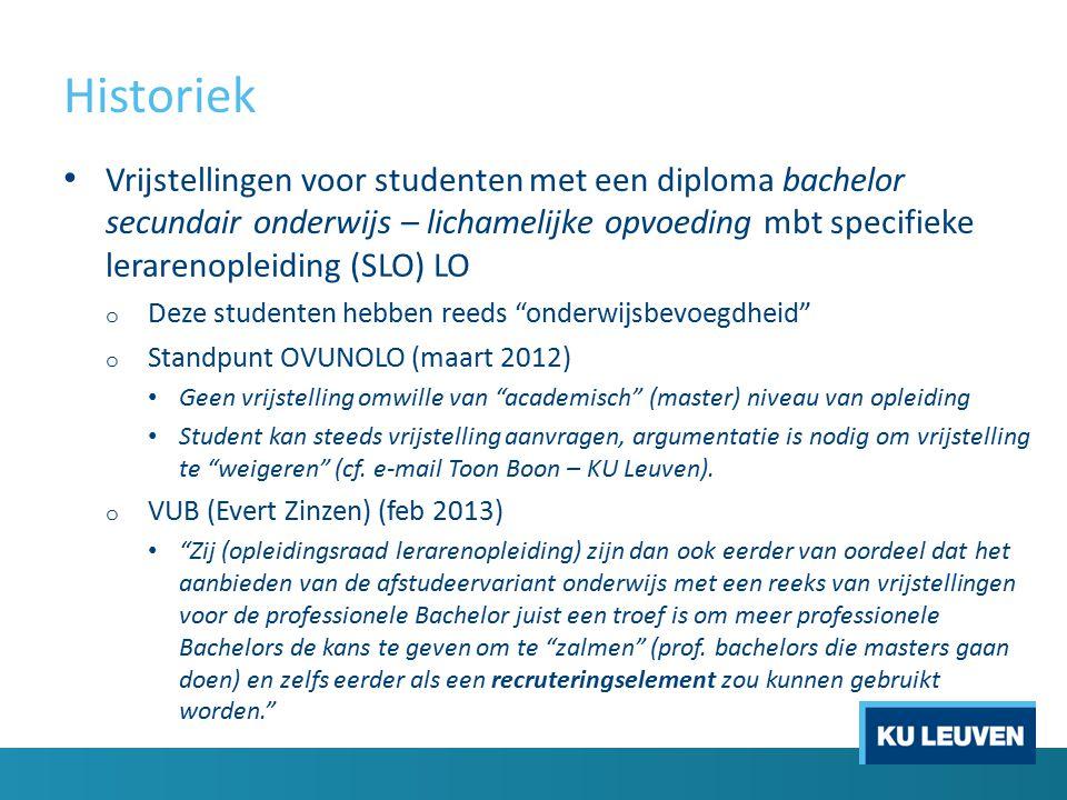 Historiek Reactie Toon Boon (KU Leuven) (februari 2012) o Alles hangt af van wat jullie in de onderwijsregeling van de opleiding stipuleren.